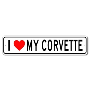 I Love My Corvette Aluminum Wall Hanging Street Sign