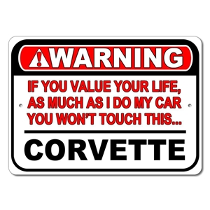 Corvette Warning! Value your Life Aluminum Sign