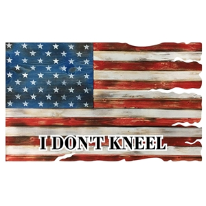 """I Don't Kneel"" Patriotic American Flag Metal Wall Sign - Red, White, Blue : 24"" x 15"""